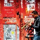 What We Play Is Life/LEE HOGANS