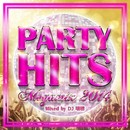 PARTY HITS MEGAMIX -2014- Mixed by DJ 瑞穂/PARTY HITS PROJECT