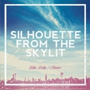 Blue Echo / Closer/SILHOUETTE FROM THE SKYLIT