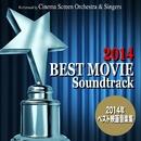 2014年ベスト映画音楽集 -Best Movie Soundtrack-/Cinema Screen Singers/Cinema Screen Orchestra
