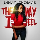 The Way I Feel/Janay Thomas