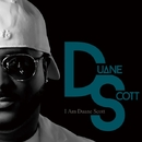 I Am Duane Scott/DUANE SCOTT