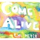 Come Alive/エミ・マイヤー