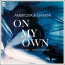 On My Own/Ambrozia & Ganga