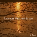 Diamond Dust -another story- feat.Lily/沢木結