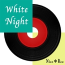 White Night feat.Lily/Nice*Bee