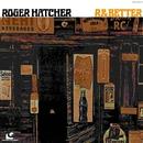 R & Better/Roger Hatcher