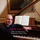 So In Love/John Di Martino Romantic Jazz Trio