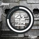 Trigger(Original Mix)/Dboss