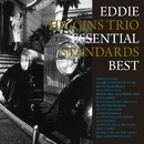 Essential Standards Best/Eddie Higgins Trio