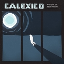 Edge Of The Sun/CALEXICO