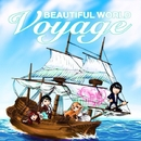 VOYAGE/BEAUTIFUL WORLD