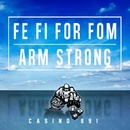 FE FI FOR FOM -Single/ARM STRONG