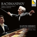 ラフマニノフ:ピアノ協奏曲 第 3番、楽興の時/清水和音/ウラディーミル・アシュケナージ/NHK交響楽団