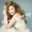 Never give up/高崎 愛梨