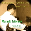 M.I. Meets Y. Studio Live 01/07/2010/石山正明