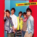 ENDLESS WORLD/Lumiere