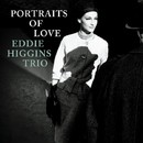 Portraits Of Love/Eddie Higgins Trio