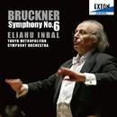 ブルックナー:交響曲 第 6番/エリアフ・インバル/東京都交響楽団