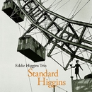 Standard Higgins/Eddie Higgins Trio