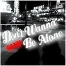 Don't Wanna Be Alone -Single/BANJI