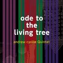 オード・トゥ・ザ・リヴィング・ツリー/Andrew Cyrille Quintet