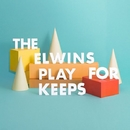 Play For Keeps/The Elwins
