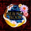 BE IN FULL BLOOM/NATURAL MOON-花と華-