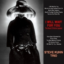 I Will Wait For You/Steve Kuhn Trio