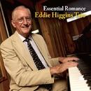 Essential Romance/Eddie Higgins Trio