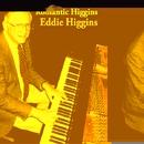 Romantic Higgins/Eddie Higgins