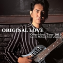 Overblow Tour 2012  Live in Shibuya Club Quattro/オリジナル・ラヴ