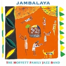 Jambalaya/The Moffett Family Jazz Band