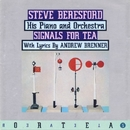 Signals For Tea/Steve Beresford His Piano And Orchestra