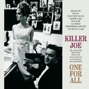 Killer Joe/One For All