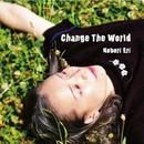 Change The World/Nobori Eri