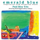 Emerald blue~Inspiration from Gregorian Chant/Paul Bley Trio