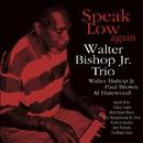 Speak Low Again/Walter Bishop Jr. Trio