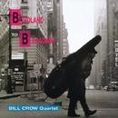 From Birdland To Broadway/Bill Crow Quartet