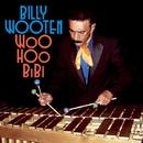 Woo Hoo BiBi/BILLY WOOTEN