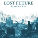 LOST FUTURE/BLANK BUCKET