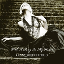 With A Song In My Heart/Kenny Werner Trio