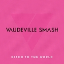 Disco To The World -Greatest Hits for Japan-/VAUDEVILLE SMASH