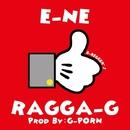 E-NE -Single/RAGGA-G