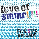love of smmr/FIVE STAR RELOADS