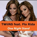 One Night Stand feat. Flo Rida/TWiiNS