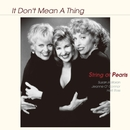 It Don't Mean a Thing/String of Pearls