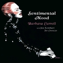 Sentimental Mood/Barbara Carroll Trio