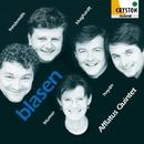 ブラーゼン―ドイツ木管五重奏曲集―/アフラートゥス・クインテット