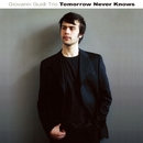 Tomorrow Never Knows/Giovanni Guidi Trio